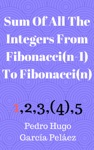 Sum Of All The Integers From Fibonaccin-1 To Fibonaccin