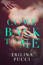 Come Back to Me - Trilina Pucci book summary