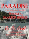 Paradise 1 A Love Story From Petoskey To Harbor Springs