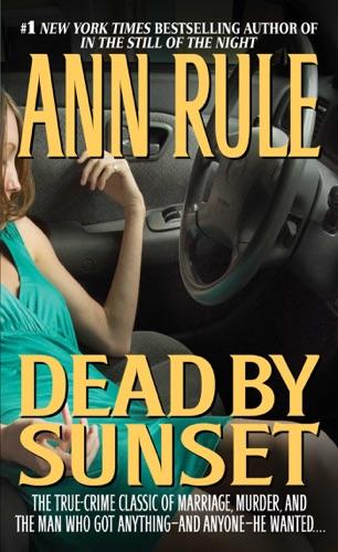 Ann Rule - Dead by Sunset