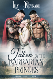 Taken by the Barbarian Princes (Skatha Chronicles Book 1)