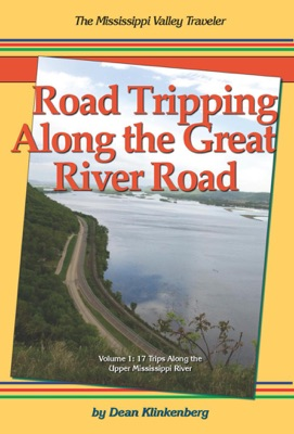 Road Tripping Along the Great River Road, Vol. 1