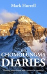 The Chomolungma Diaries Climbing Mount Everest With A Commercial Expedition