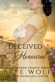 Deceived & Honoured - The Baron's Vexing Wife (#7 Love's Second Chance Series) book