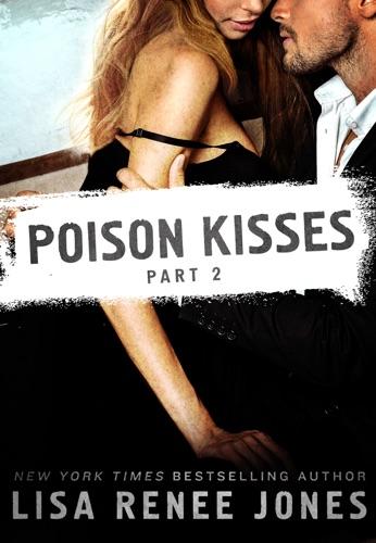 Lisa Renee Jones - Poison Kisses Part 2