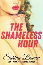 The Shameless Hour - Sarina Bowen by  Sarina Bowen PDF Download