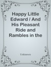 Happy Little Edward  And His Pleasant Ride And Rambles In The Country