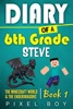 Minecraft: Diary Of A 6th Grade Steve - The Minecraft World And The Ender Dragons (Book 1)