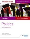 Edexcel A-level Politics Student Guide 5 Global Politics