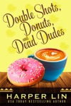 Double Shots Donuts And Dead Dudes