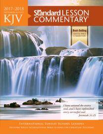 KJV Standard Lesson Commentary® 2017-2018