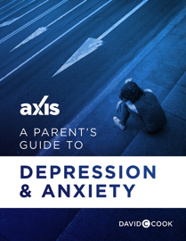 A Parent's Guide to Depression and Anxiety