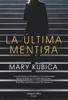 La última mentira: Un fascinante suspense psicológico - Mary Kubica