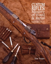 Custom Rifles - Mastery Of Wood & Metal