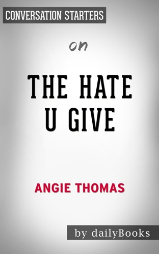 dailyBooks - The Hate U Give by Angie Thomas:  Conversation Starters
