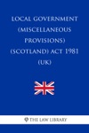 Local Government Miscellaneous Provisions Scotland Act 1981 UK