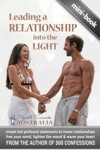 Leading A Relationship Into The Light Simple But Profound Statements To Renew Relationships Free Your Mind Lighten The Mood  Warm Your Heart
