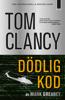 Tom Clancy & Mark Greaney - Dödlig kod bild