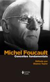 Michel Foucault: conceitos fundamentais Book Cover