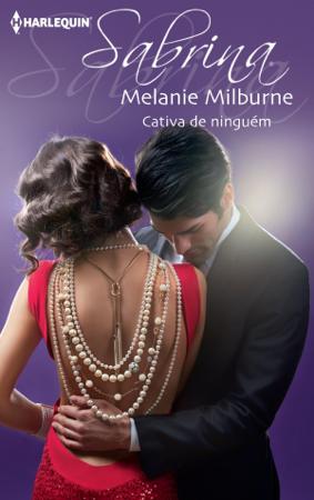 Cativa de ninguém - Melanie Milburne