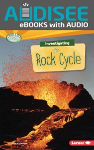 Investigating the Rock Cycle (Enhanced Edition)