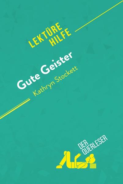 Gute Geister von Kathryn Stockett (Lektürehilfe) - der Querleser book cover