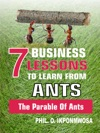7 Business Lessons To Learn From Ants The Parable Of Ants
