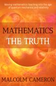Mathematics the Truth
