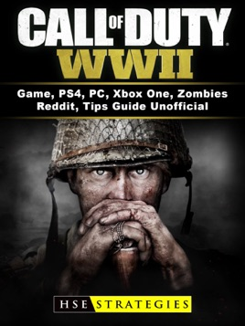 ‎Call of Duty WWII Game, PS4, PC, Xbox One, Zombies, Reddit, Tips Guide  Unofficial