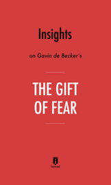 Insights on Gavin de Becker's The Gift of Fear by Instaread book