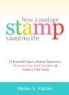 How A Postage Stamp Saved My Life 21 Powerful Tips To Defeat Depression Skyrocket Your Self-Confidence  Achieve Your Goals