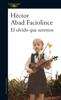 Héctor Abad Faciolince - El olvido que seremos portada