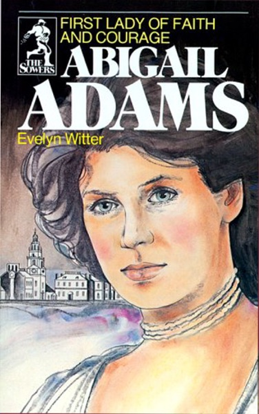 ABIGAIL ADAMS - Evelyn Witter book cover