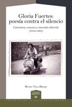 Gloria Fuertes  Poesía contra el silencio : literatura, censura y mercado editorial (1954-1962)