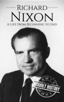Richard Nixon A Life From Beginning To End