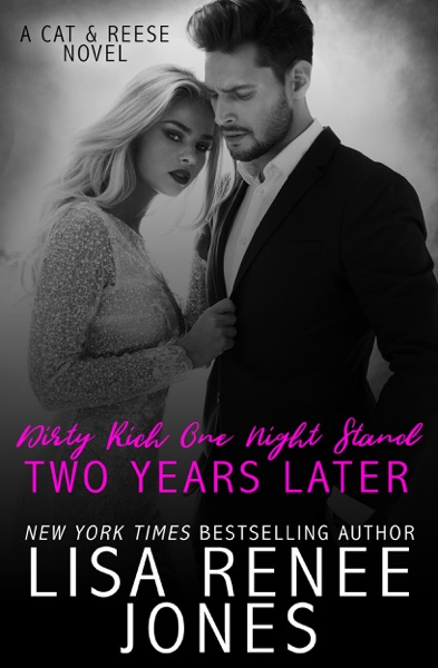 Dirty Rich One Night Stand: Two Years Later - Lisa Renee Jones book cover