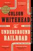 Colson Whitehead - The Underground Railroad   artwork