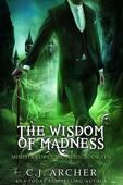 The Wisdom of Madness
