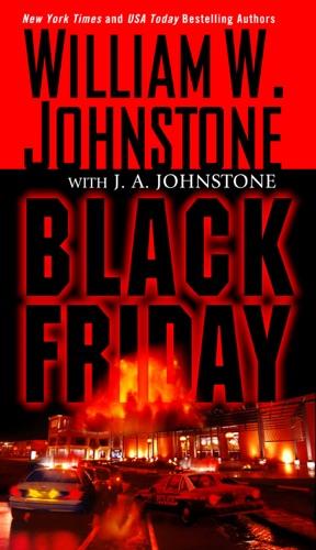 William W. Johnstone & J.A. Johnstone - Black Friday