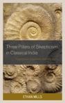 Three Pillars Of Skepticism In Classical India