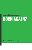Just What Do You Mean Born Again?