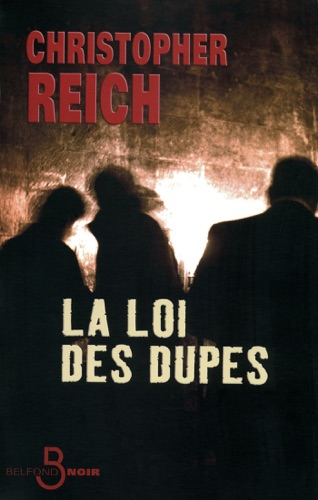 Christopher Reich - La Loi des dupes