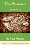 The Shamanic Journey A Practical Guide To Therapeutic Shamanism