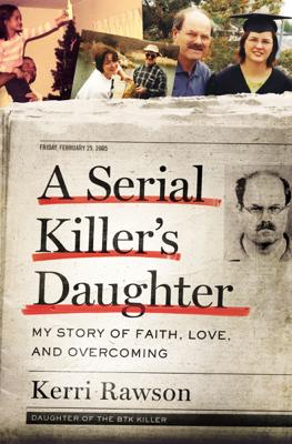 A Serial Killer's Daughter - Kerri Rawson book