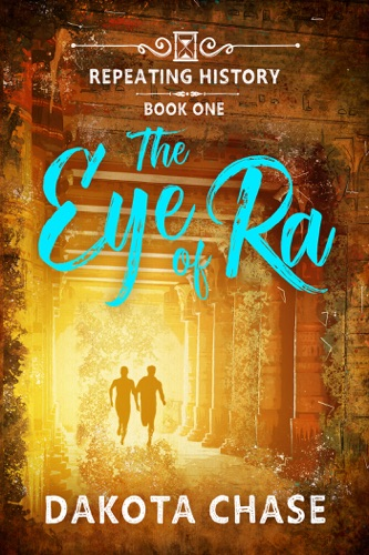 The Eye of Ra - Dakota Chase - Dakota Chase
