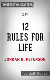 12 Rules For Life: by Jordan Peterson Conversation Starters book