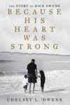 Because His Heart Was Strong