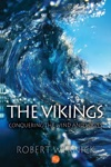 The Vikings Conquering The Wind And Waves