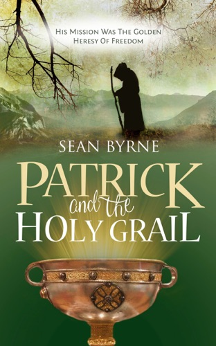 Sean Byrne - Patrick and the Holy Grail