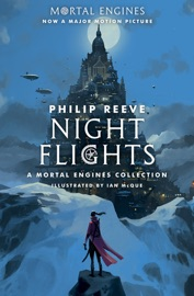 Night Flights: A Mortal Engines Collection PDF Download